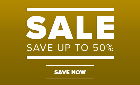 Sale. Save up to 50%. Save Now.