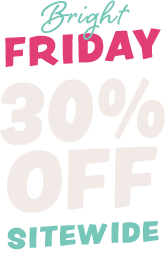 Bright Friday, 30% off sitewide, Plus Doorbusters.